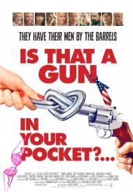 Affiche de Is That a Gun in Your Pocket?