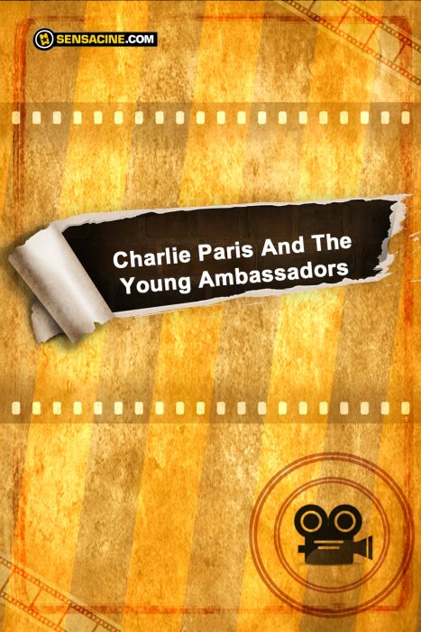 Charlie Paris And The Young Ambassadors : Affiche