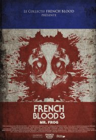 Affiche de French Blood 3 - Mr. Frog
