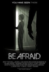 Affiche de Be Afraid
