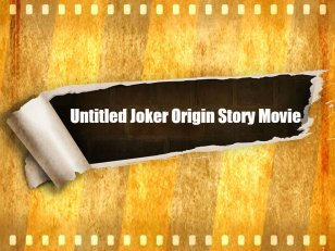Untitled Joker Origin Story Movie