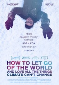 Affiche de How To Let Go Of The World (And Love All The Things Climate Can't Change)
