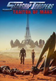 Affiche de Starship Troopers: Traitor Of Mars