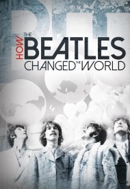 Affiche de How the Beatles Changed the World