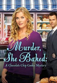 Affiche de Murder, She Baked: A Chocolate Chip Cookie Murder Mystery