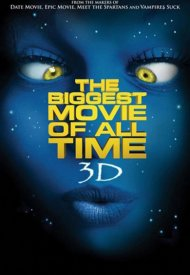 Affiche de The Biggest Movie of All Time 3D