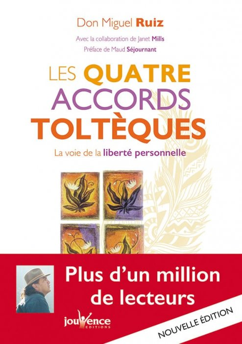 """Les quatre accords toltèques"" de Don Miguel Ruiz"